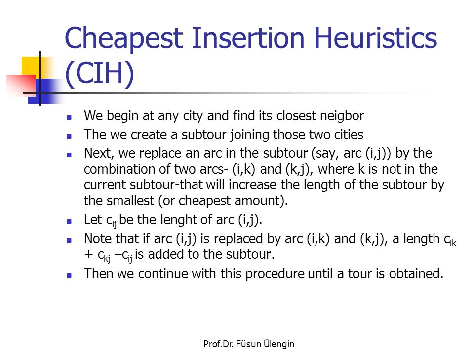 Cheapest Insertion Heuristics (CIH)