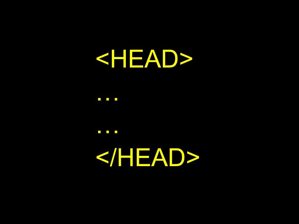 <HEAD> … </HEAD>
