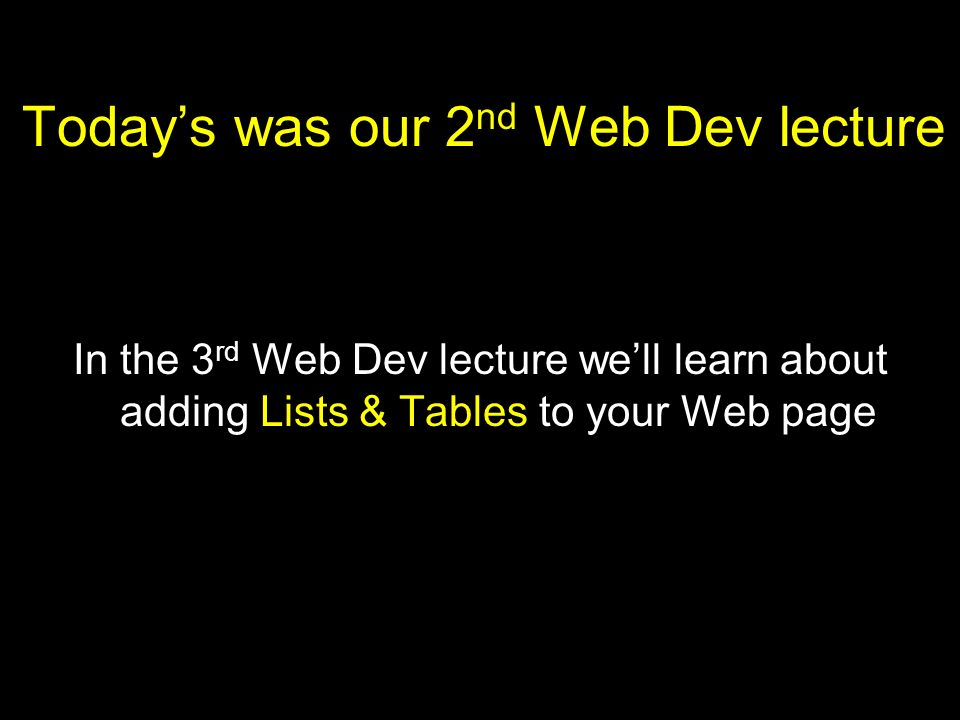 Today's was our 2nd Web Dev lecture