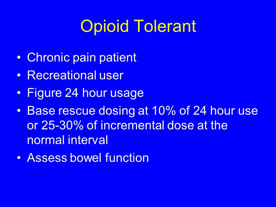 Opioid Tolerant Chronic pain patient Recreational user