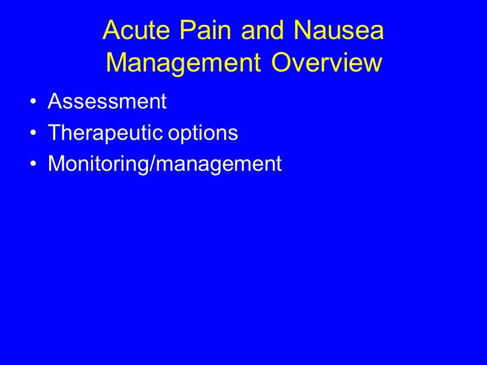 Acute Pain and Nausea Management Overview
