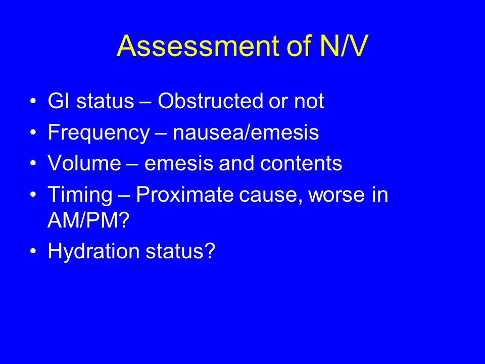 Assessment of N/V GI status – Obstructed or not