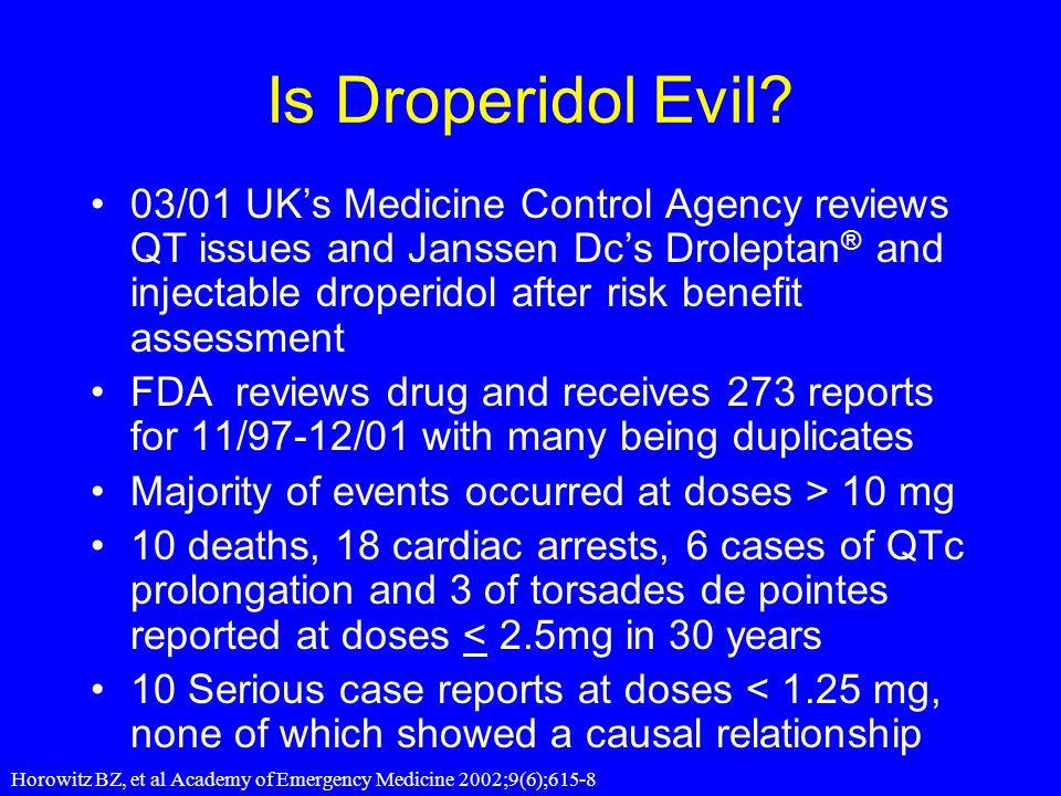 Is Droperidol Evil