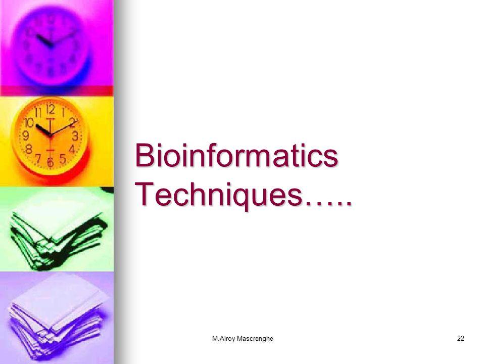 Bioinformatics Techniques…..