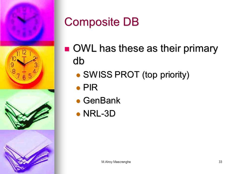 Composite DB OWL has these as their primary db