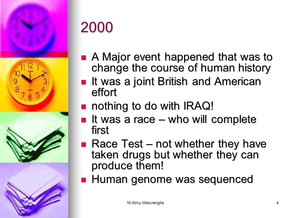 2000 A Major event happened that was to change the course of human history. It was a joint British and American effort.
