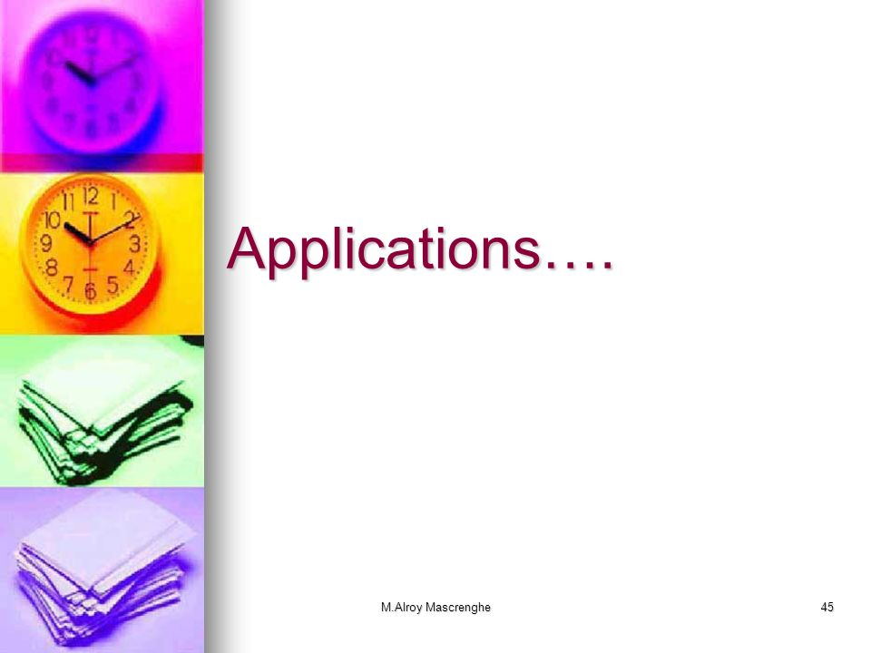 Applications…. M.Alroy Mascrenghe