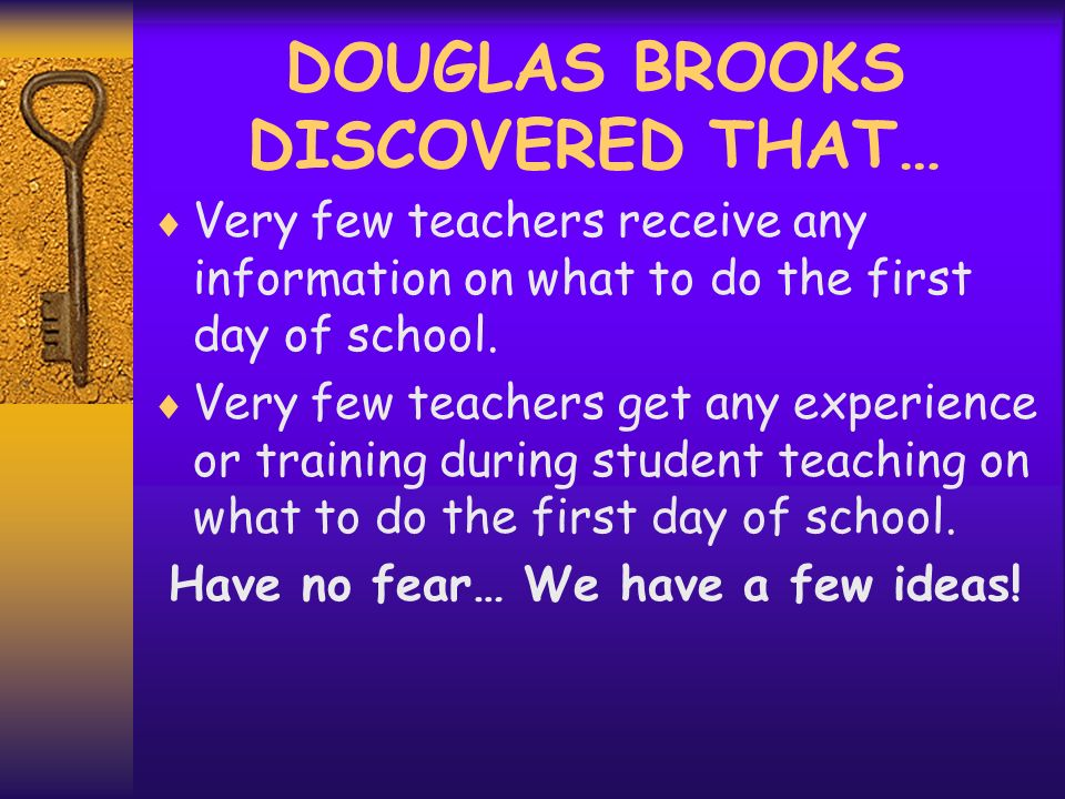 DOUGLAS BROOKS DISCOVERED THAT…