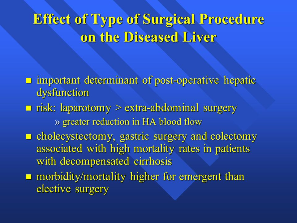 Effect of Type of Surgical Procedure on the Diseased Liver