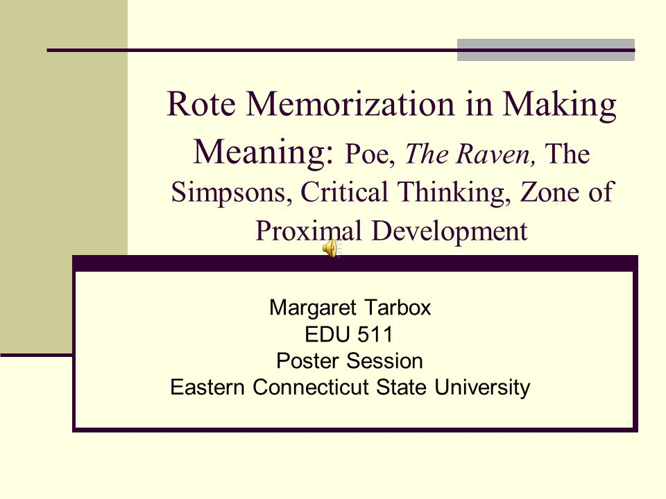 Rote Memorization in Making Meaning: Poe, The Raven, The Simpsons, Critical Thinking, Zone of Proximal Development