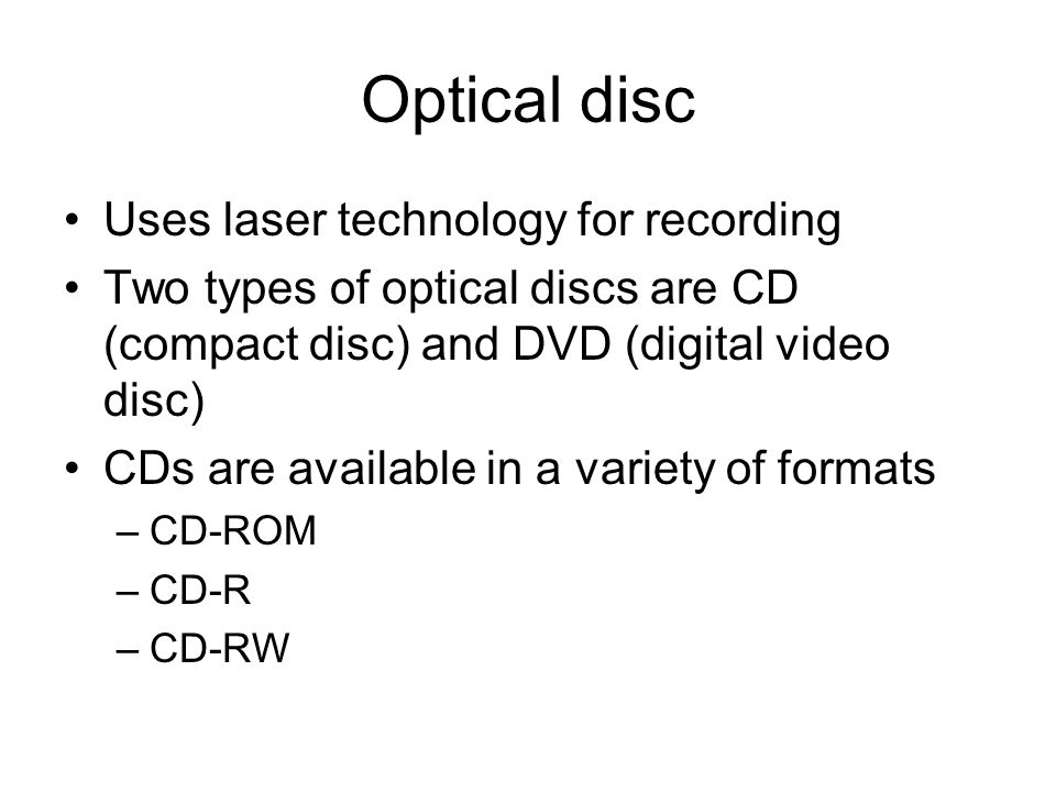 Optical disc Uses laser technology for recording
