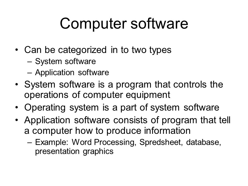 Computer software Can be categorized in to two types
