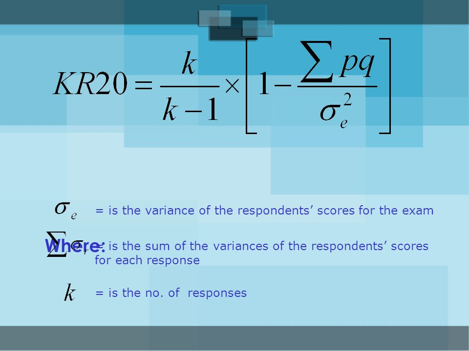 Where: = is the variance of the respondents' scores for the exam