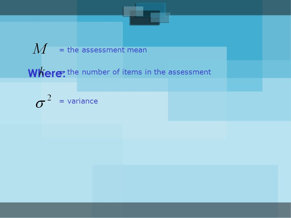 Where: = the assessment mean = the number of items in the assessment