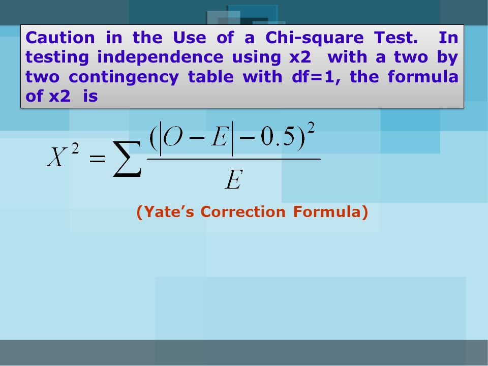 (Yate's Correction Formula)