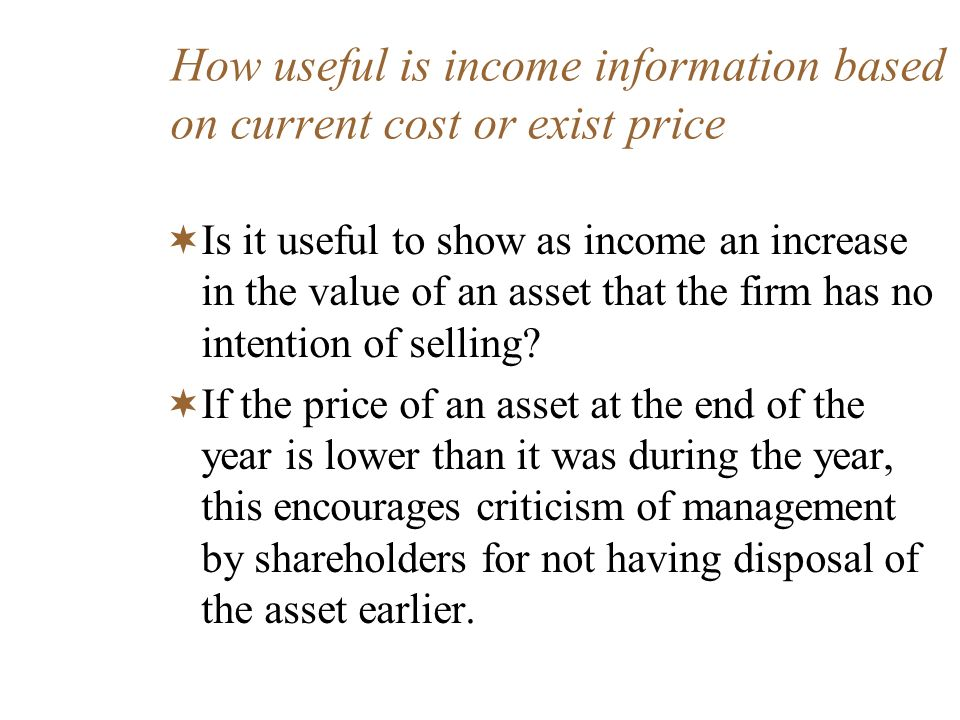 How useful is income information based on current cost or exist price