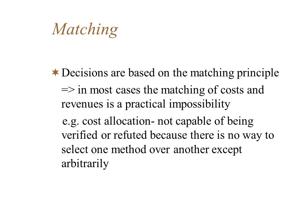 Matching Decisions are based on the matching principle