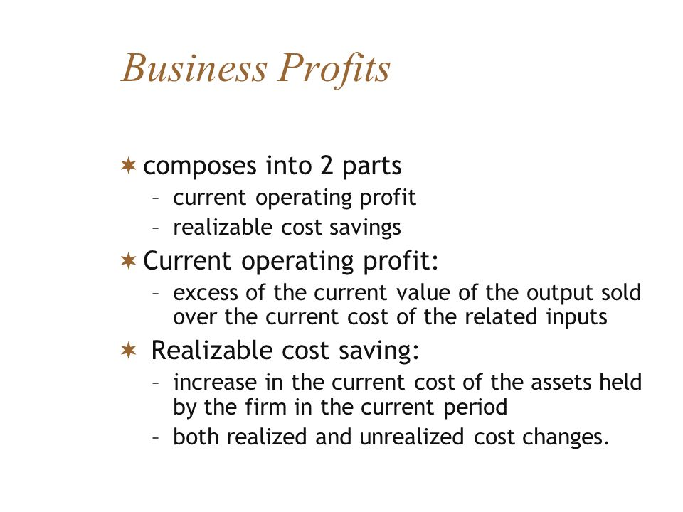 Business Profits composes into 2 parts Current operating profit: