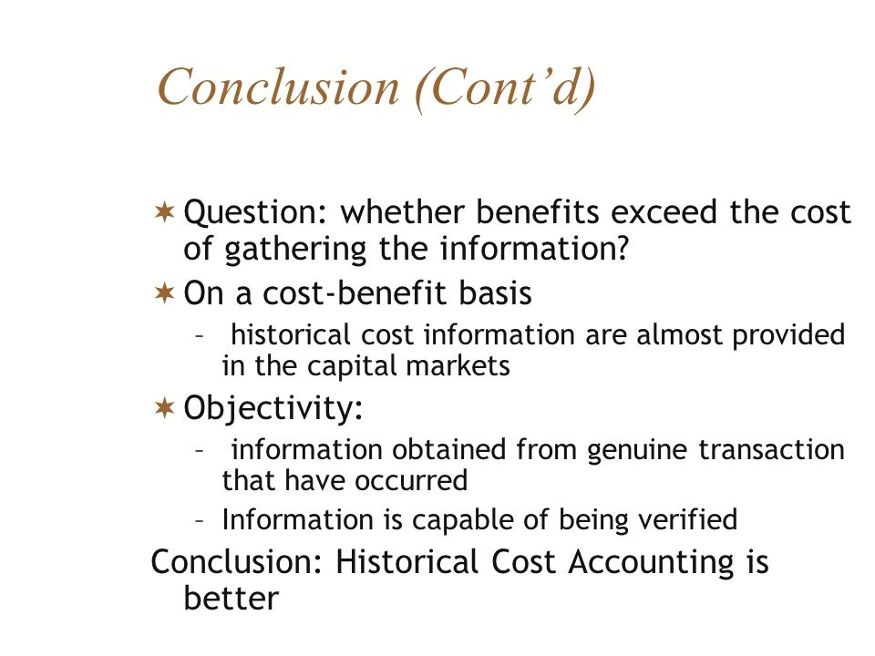 Conclusion (Cont'd) Question: whether benefits exceed the cost of gathering the information On a cost-benefit basis.