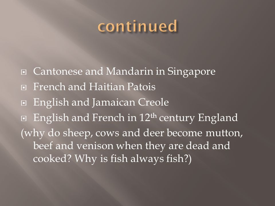 continued Cantonese and Mandarin in Singapore