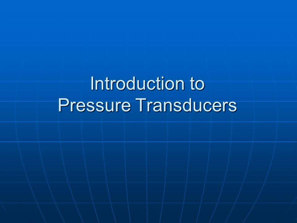 Introduction to Pressure Transducers