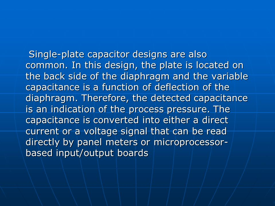 Single-plate capacitor designs are also common