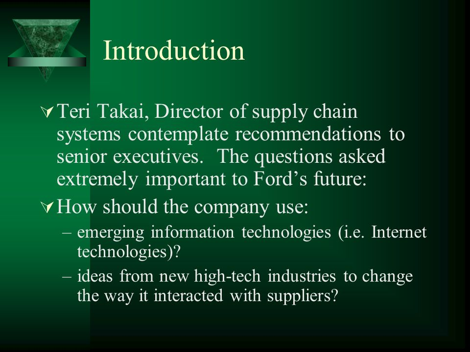 what would teri takai recommend to ford motor company In response to ford vs dell vertical integration integration was brought to ford motor company by its director of supply chain systems, teri takai.