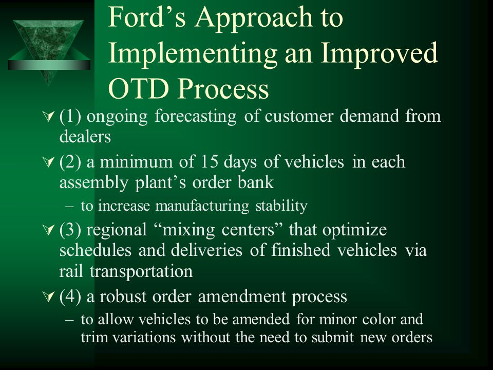 Ford's Approach to Implementing an Improved OTD Process