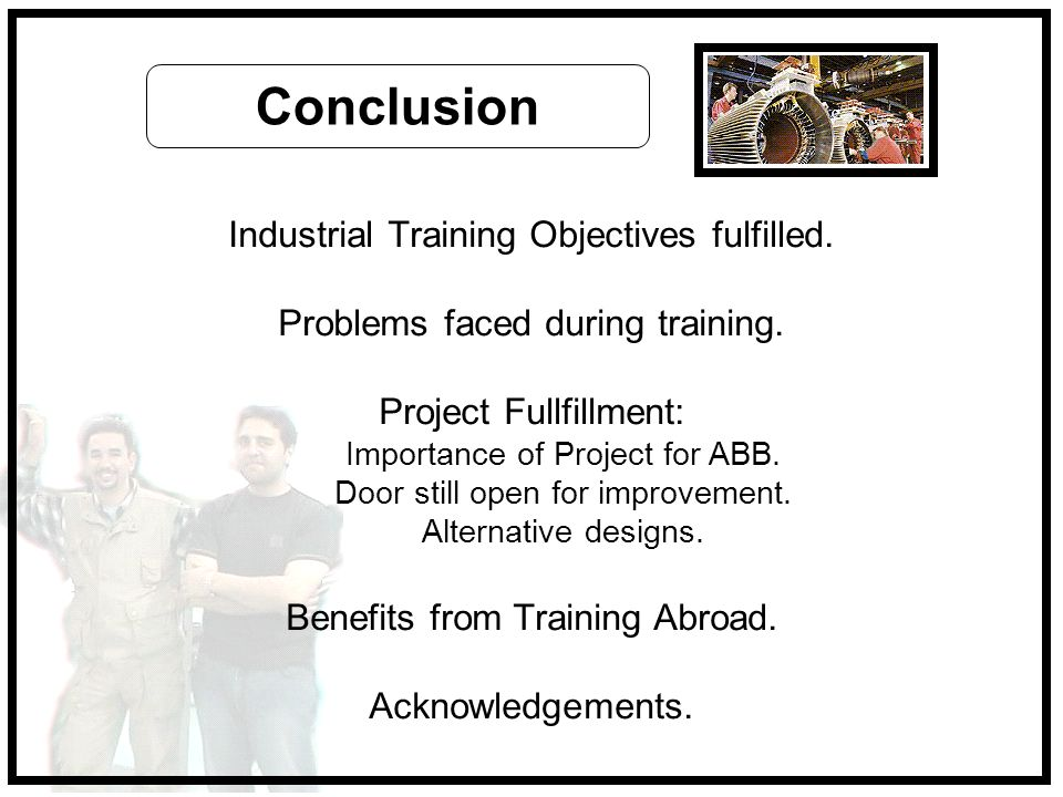 Conclusion Industrial Training Objectives fulfilled.