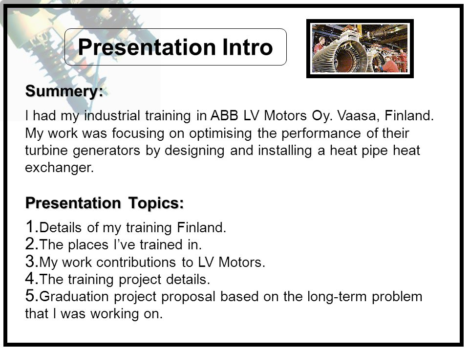 Presentation Intro Summery: Presentation Topics:
