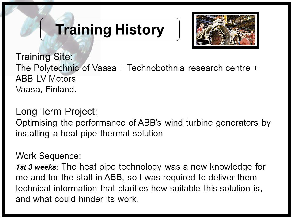 Training History Training Site: Long Term Project: