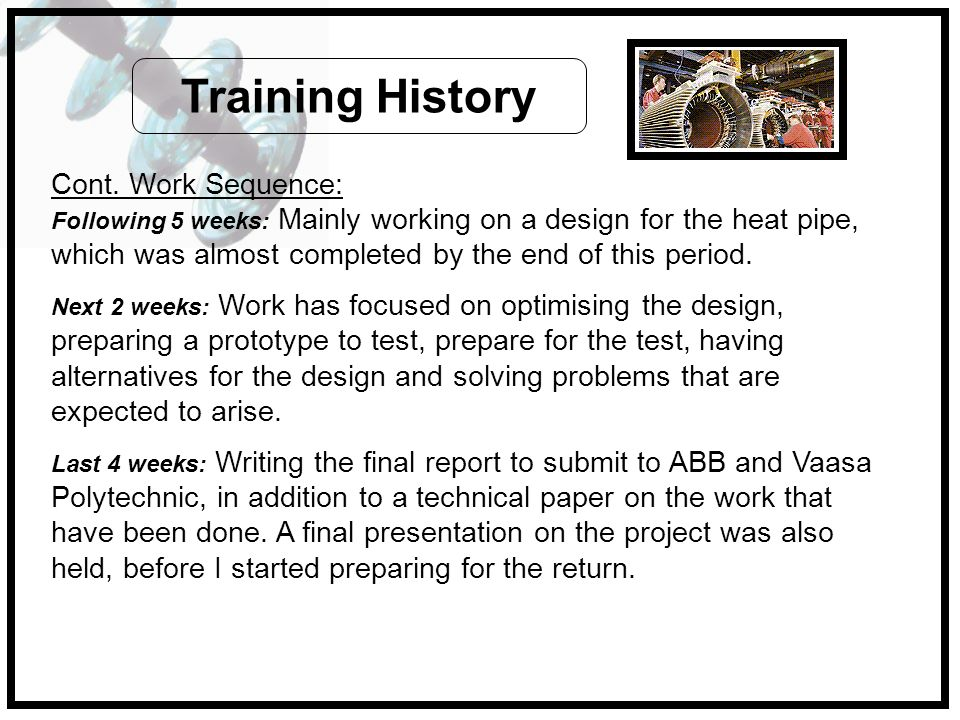 Training History Cont. Work Sequence: