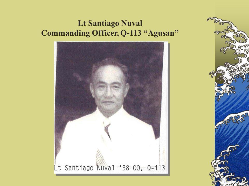 Lt Santiago Nuval Commanding Officer, Q-113 Agusan