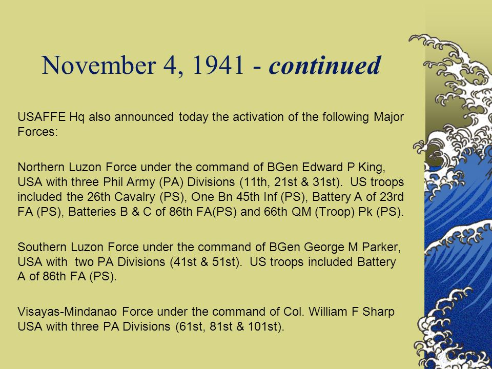 November 4, 1941 - continued USAFFE Hq also announced today the activation of the following Major Forces: