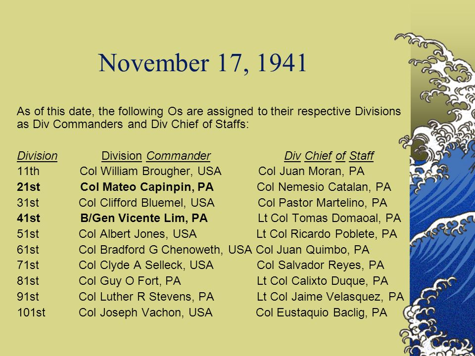 November 17, 1941 As of this date, the following Os are assigned to their respective Divisions as Div Commanders and Div Chief of Staffs:
