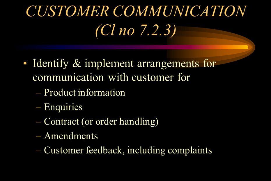 CUSTOMER COMMUNICATION (Cl no 7.2.3)