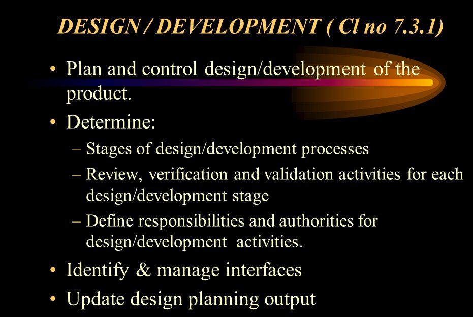 DESIGN / DEVELOPMENT ( Cl no 7.3.1)