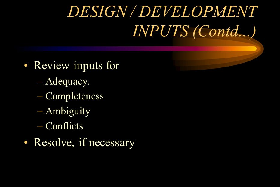 DESIGN / DEVELOPMENT INPUTS (Contd...)