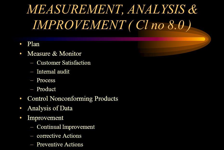 MEASUREMENT, ANALYSIS & IMPROVEMENT ( Cl no 8.0 )