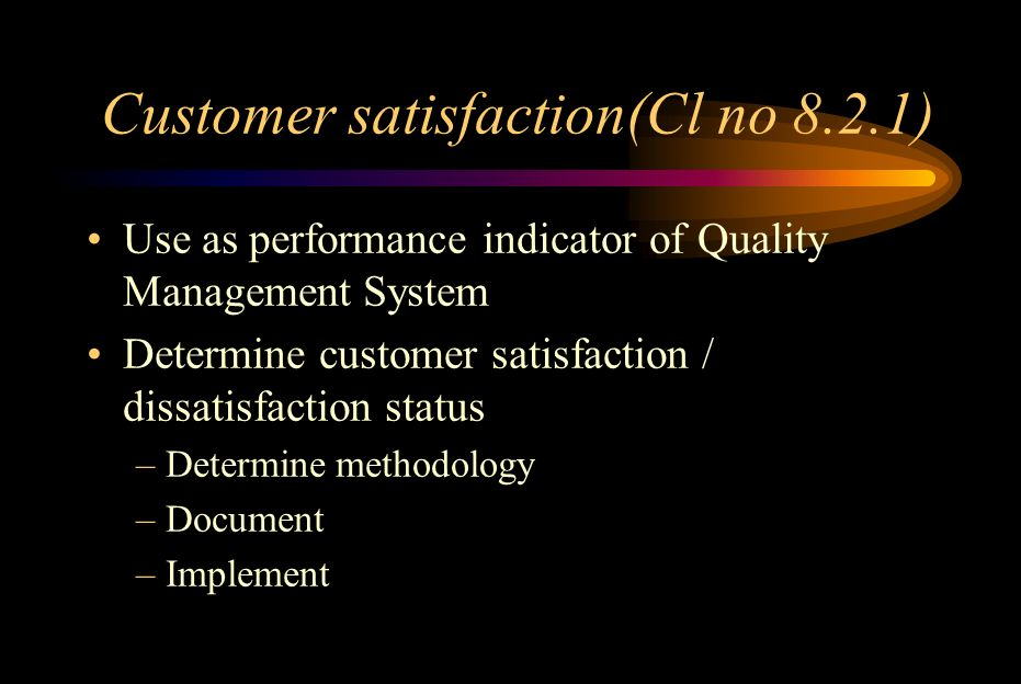 Customer satisfaction(Cl no 8.2.1)