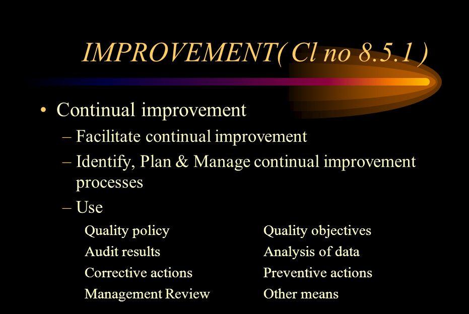 IMPROVEMENT( Cl no 8.5.1 ) Continual improvement