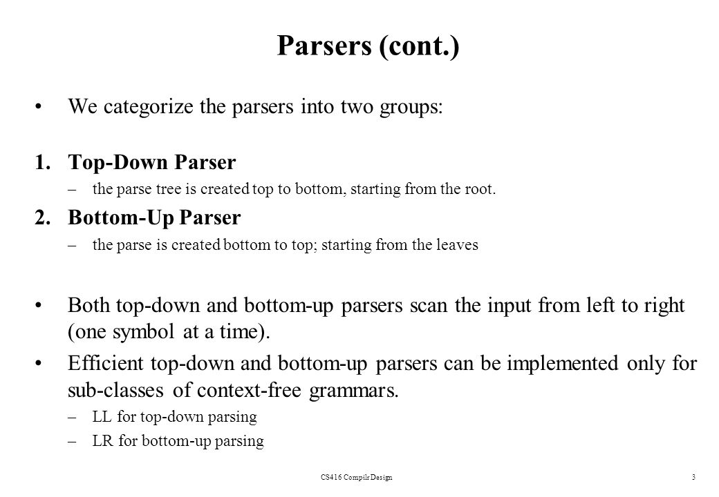 Parsers (cont.) We categorize the parsers into two groups: