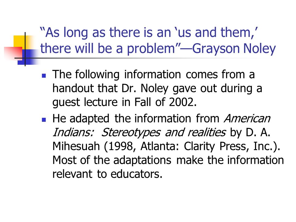 As long as there is an 'us and them,' there will be a problem —Grayson Noley