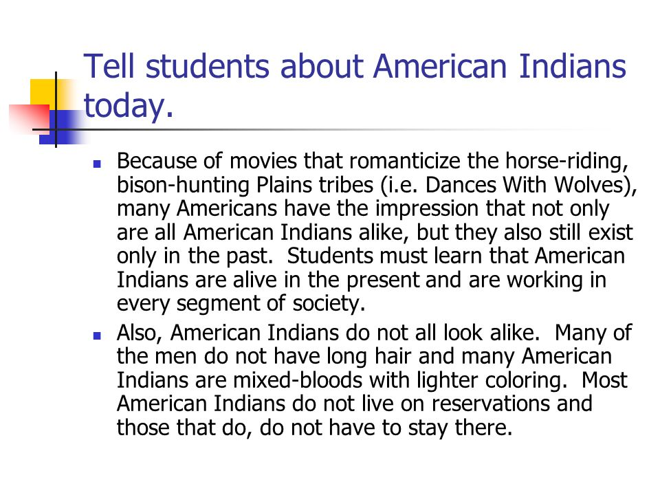 Tell students about American Indians today.