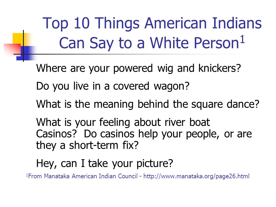 Top 10 Things American Indians Can Say to a White Person1