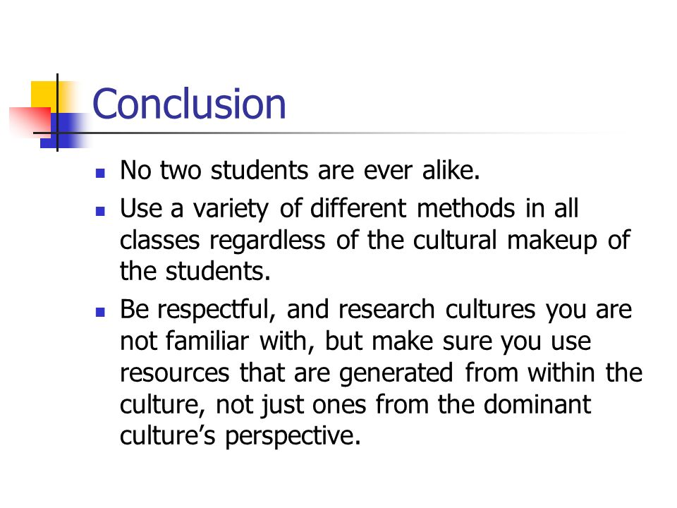 Conclusion No two students are ever alike.