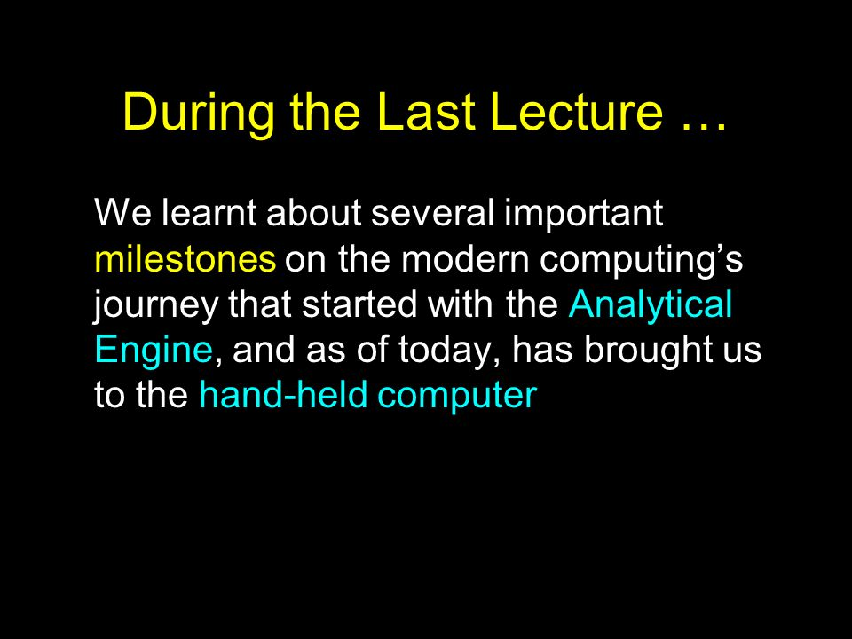 During the Last Lecture …