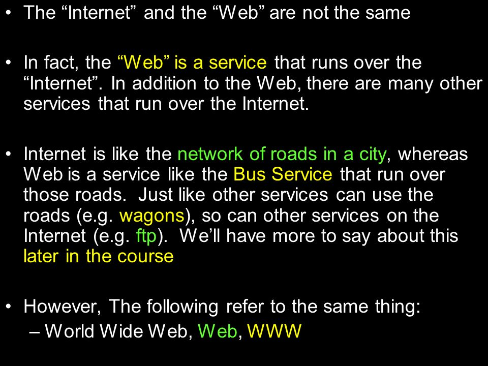 The Internet and the Web are not the same