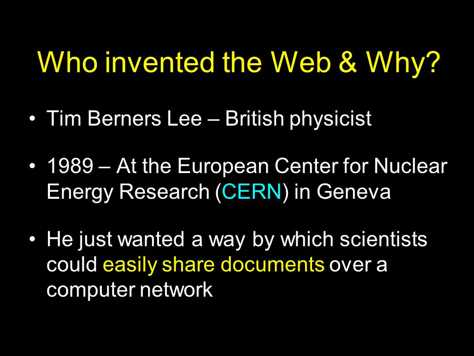 Who invented the Web & Why