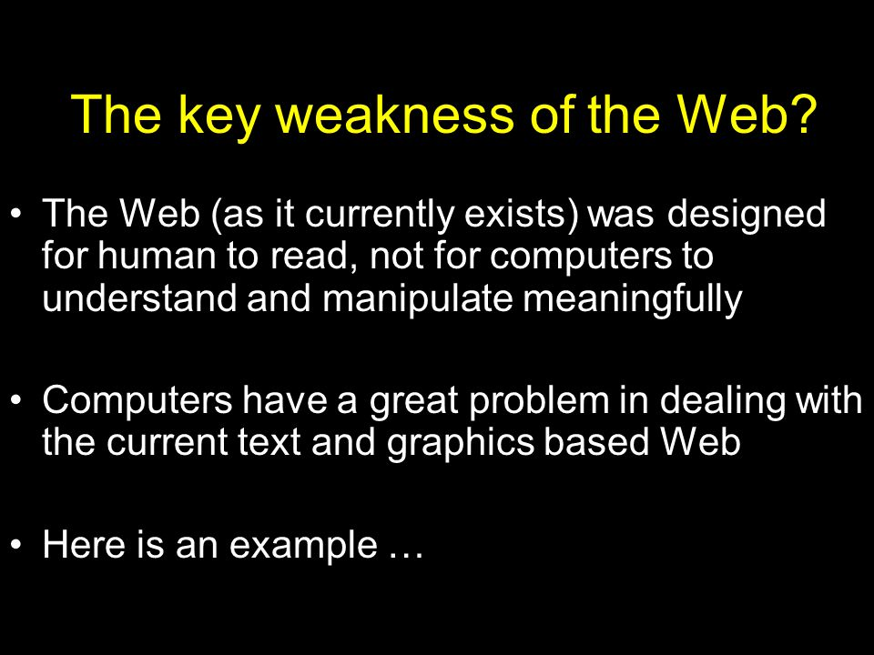 The key weakness of the Web